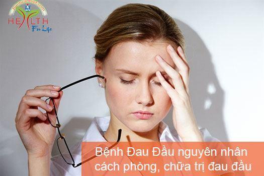 Bệnh Đau Đầu nguyên nhân cách phòng, chữa trị đau đầu