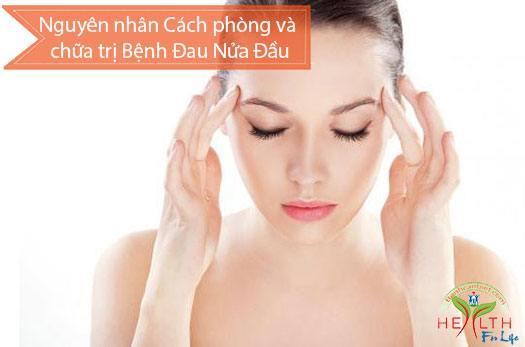 Nguyên nhân Cách phòng và chữa trị Bệnh Đau Nửa Đầu