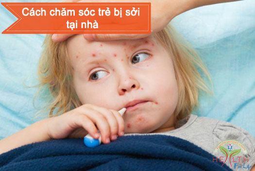 Chăm sóc trẻ khi bị bệnh sởi