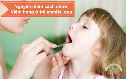 Nguyên nhân cách chữa Viêm họng ở trẻ em