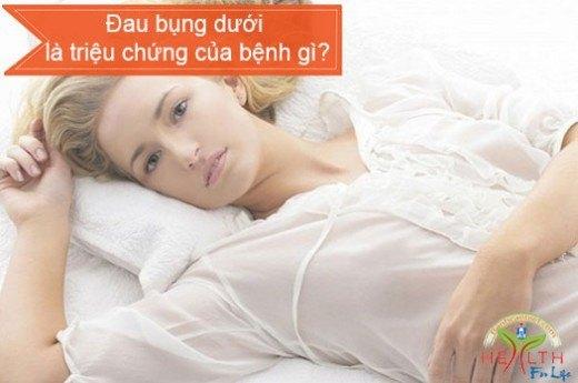 Đau bụng dưới là triệu chứng của bệnh gì?