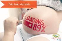 Dấu hiệu chuyển dạ sắp sinh ở phụ nữ mang thai